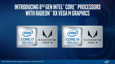 Intel's 8th-gen Core With Radeon RX Vega M May Make Nvidia Worry